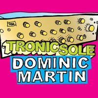 Tronicsole Session Selection: Dominic Martin — сборник