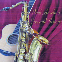 Sax and Strings — Paul Anselmo