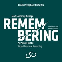 Turnage: Remembering — London Symphony Orchestra (LSO), Sir Simon Rattle, Mark-Anthony Turnage