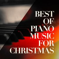 Best of Piano Music for Christmas — Relaxing Piano Music Consort, Piano Tribute Players, Relaxing Piano Music