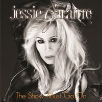 The Show Must Go On — Jessie Galante