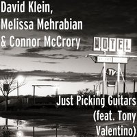 Just Picking Guitars — Tony Valentino, David Klein, Connor McCrory, Melissa Mehrabian