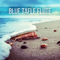 Blue Tafle Flute - Sea Sounds, Music for Peace & Tranquility Massage, Night Sounds and Piano for Reiki Healing, Ocean Waves and Pan Flute, Erotic Massage Music — Relaxation Ocean Waves Academy