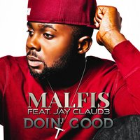 Doin Good — Malfis, Jay Claud3