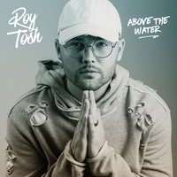 Above the Water — Roy Tosh