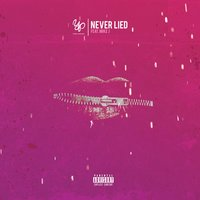 Never Lied — Mike J, Yung Pacino