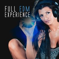 Full EDM Experience — Various artists