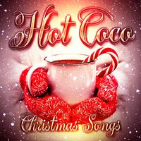 Hot Coco Christmas Songs — сборник