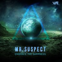 Embrace the Darkness — Mr. Suspect