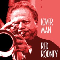 Lover Man — Red Rodney, Bent Jædig, Ole Kock Hansen, Danish Jazz Army, Red Rodney & Danish Jazz Army