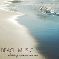 Beach Music – Relaxing Ocean Waves, Soothing Sounds of Nature for Morning Yoga & Relaxation, Serenity through Acoustic Guitar Music & Sound of the Sea — Sounds of Nature White Noise for Mindfulness Meditation and Relaxation