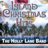 Island Christmas Hits - Tropical Christmas Festive Music — The Holly Lane Band