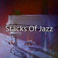 Stacks Of Jazz — Chillout Lounge