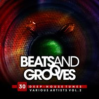 Beats And Grooves (30 Deep-House Tunes), Vol. 2 — сборник