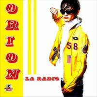 La Radio — Orion