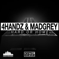 Hard or Home — 4handz, MadGrey