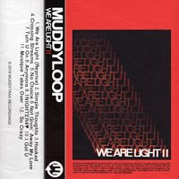 We Are Light II — Muddyloop
