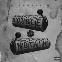 Double or Nothing — Sha Mula, Chase Benji, Giz Da Cheifa