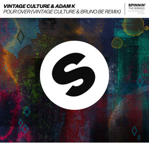 Vintage Culture, Adam K, Bruno Be - Pour Over