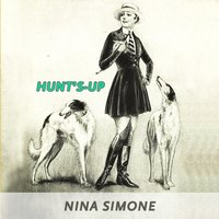 Hunt's-up — Nina Simone