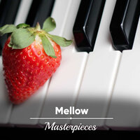 #8 Mellow Masterpieces — Concentration Study, Study Music and Piano Music, Classical Lullabies, Classical Lullabies, Study Music and Piano Music, Concentration Study