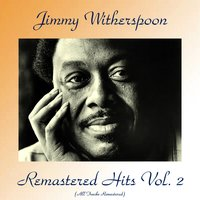 Remastered Hits Vol. 2 — Jimmy Witherspoon