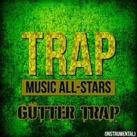 Gutter Trap — Trap Music All-Stars