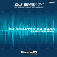 Da Scratch da Bass — DJ Enemy