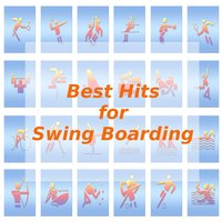 Best Hits for Swing Boarding — Tune Robbers