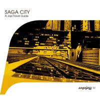 Saga Jazz: Saga City - A Jazz Travel Guide — сборник