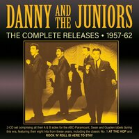 The Complete Releases 1957-62 — Danny And The Juniors