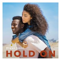 Hold On — Diwan Smith
