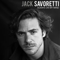 Always on My Mind — Jack Savoretti