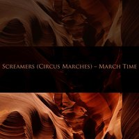 Screamers (Circus Marches) - March Time — Frederick Fennell, Eastman Wind Ensemble