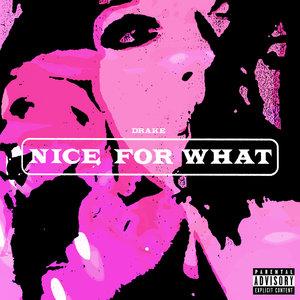 Drake, Big Freedia, 5thWard Weebie - Nice For What