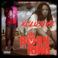 Born as a King — Xclusive