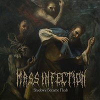 Shadows Became Flesh — Mass Infection