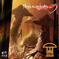 Friends On Mushrooms, Vol. 3 — Infected Mushroom