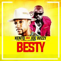 Besty — Kento, Joe-Wizzy, Kento, Joe-Wizzy