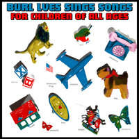 Burl Ives Sings Songs for Children of All Ages — Burl Ives