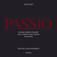 Passio — Arvo Pärt, Paul Hillier, Hilliard Ensemble