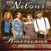 The Americana Sessions — The Nelons