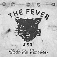 Made An America — THE FEVER 333