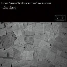 Love Letters — Henry Shaw & The Dancefloor Troubadours