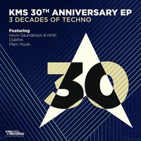 KMS 30th Anniversary EP — Kevin Saunderson, Dubfire, KiNK