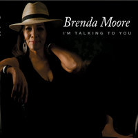 I'm Talking to You — Brenda Moore
