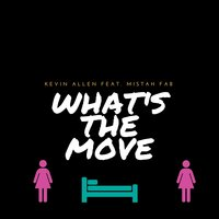 What's the Move — Kevin Allen