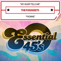 My Heart Tells Me / Yvonne — The Parakeets