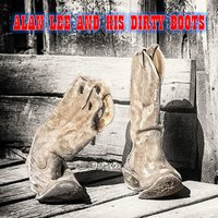 Alan Lee and His Dirty Boots — Alan Smith