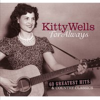 For Always — Kitty Wells
